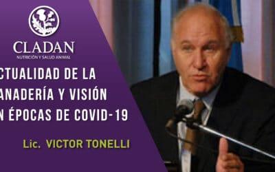 """Reviví el webinar de Cladan dictado por Victor Tonelli : """" Actualidad de la Ganadería y visión en épocas de covid-19″"""